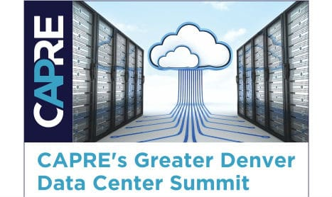 Learn, Network and Grow at CAPRE's Greater Denver Data Center Summit