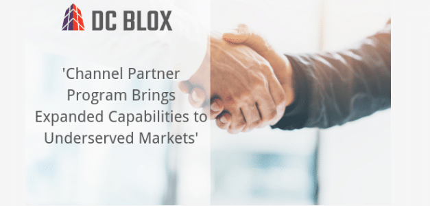 DC BLOX's Channel Partner Program Brings Expanded Capabilities to Underserved Markets