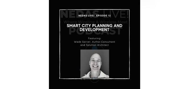 The Journey of the Smart City: NEDAS Live! Contemplates how the Vision of the Future has Changed and Explores
