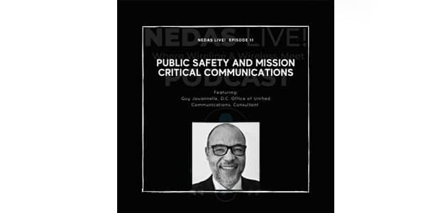 NEDAS Live! Talks Public Safety: How can we Empower Mission-Critical Communications to Keep the U.S. Safer?