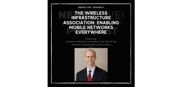 NEDAS Live! Sits Down with Jonathan Adelstein of WIA: Taking Stock of America's Wireless Progress