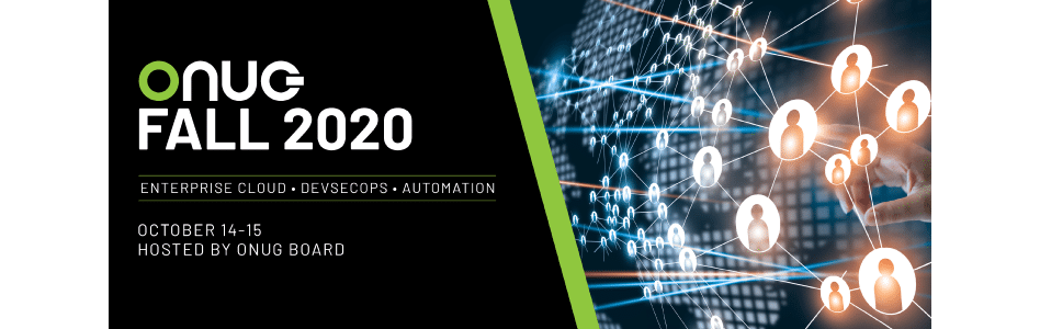 ONUG's Virtual and Highly Interactive Fall 2020 Event Discusses the Enterprise Cloud as the New Business Platform