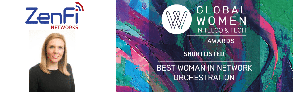Victoria Lamberth Co-Founder of ZenFi Networks Shortlisted for the Best Women in Network Orchestration in The Global Women in Telco and Tech Awards