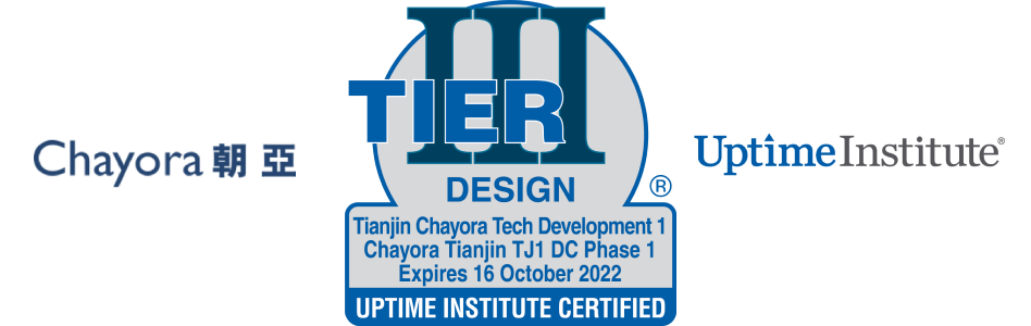 Chayora Receives Uptime Institute Tier III Certification of Design Documents in Tianjin, Greater Beijing, China