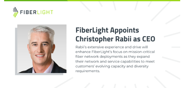 Proven Leadership Set to Take FiberLight to the Next Level: Christopher Rabii Appointed CEO