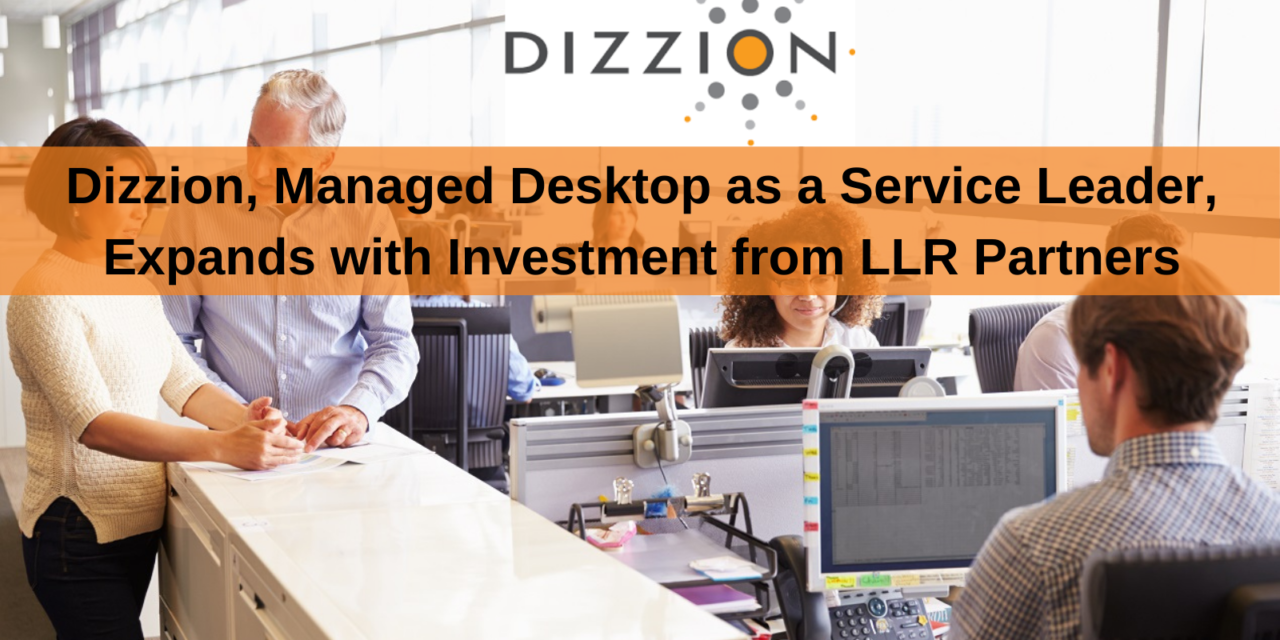 Global WFH Boon with Dizzion's Managed Desktop as a Service Investment
