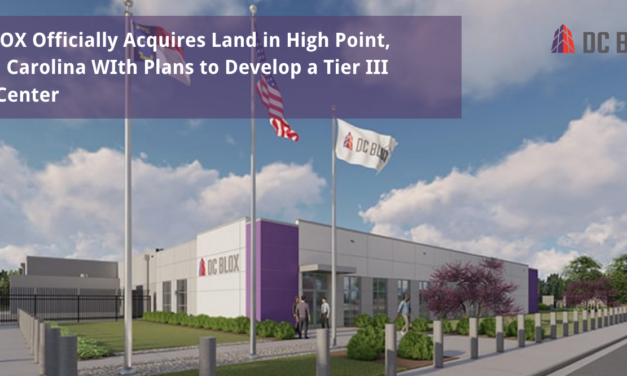 DC BLOX Officially Acquires Land in High Point, North Carolina With Plans to Develop a Tier III Data Center
