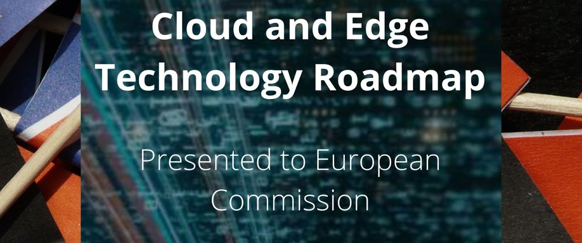 European Commission receives echnology roadmap to strengthen Cloud and Edge Technologies