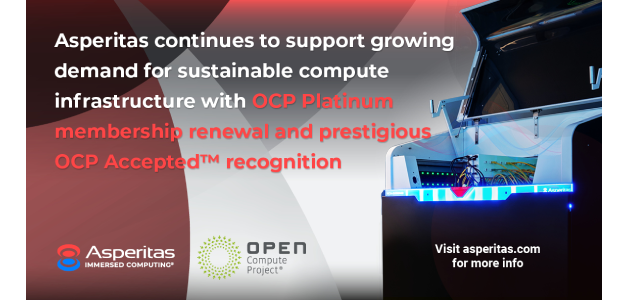 Asperitas Continues to Support Growing Demand for Sustainable Compute Infrastructure with OCP Platinum Membership Renewal and Prestigious OCP Accepted™ Recognition