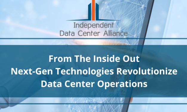 From the Inside Out –Next-Gen Technologies Revolutionize Data Center Operations