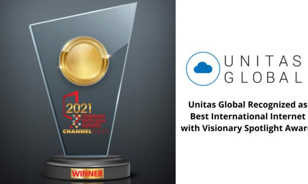 Unitas Global Recognized as Best International Internet with Visionary Spotlight Award