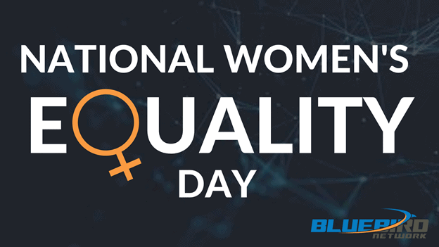 Bluebird Network Celebrates National Women's Equality Day