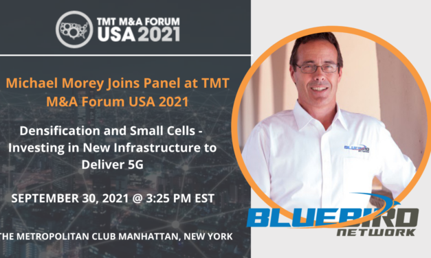 Bluebird Network's President & CEO, Michael Morey, to Speak at the TMT M&A Forum USA 2021
