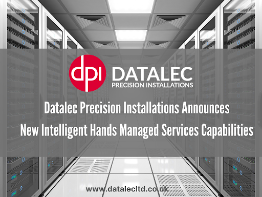 Datalec Precision Installations Announces New Intelligent Hands Managed Services Capabilities