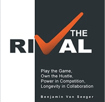 Play the Game. Own the Hustle. 'The RiVal' By Benjamin Von Seeger Is a Must-Read